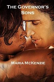THE GOVERNOR'S SONS by Maria McKenzie