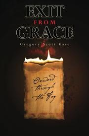 EXIT FROM GRACE by Gregory Scott Kase