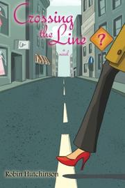 CROSSING THE LINE? by Robin Hutchinson