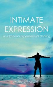 INTIMATE EXPRESSION by Dennis J. Dodt