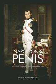 NAPOLEON'S PENIS by Stanley M. Bierman