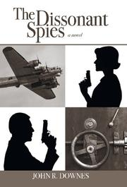 THE DISSONANT SPIES by John R. Downes