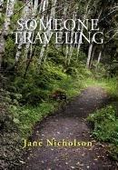 SOMEONE TRAVELING by Jane Nicholson