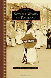 NOTABLE WOMEN OF PORTLAND by Tracy J.  Prince