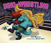 DINO-WRESTLING by Lisa Wheeler