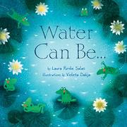 WATER CAN BE . . .  by Laura Purdie Salas