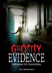 GHOSTLY EVIDENCE by Kelly Milner Halls