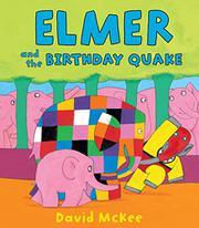 ELMER AND THE BIRTHDAY QUAKE by David McKee