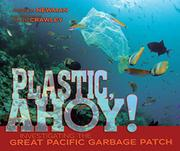 PLASTIC, AHOY! by Patricia Newman