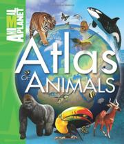 ATLAS OF ANIMALS by Jinny Johnson