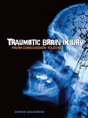 TRAUMATIC BRAIN INJURY by Connie Goldsmith
