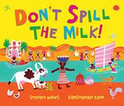 DON'T SPILL THE MILK!  by Stephen Davies