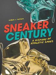 SNEAKER CENTURY by Amber J. Keyser