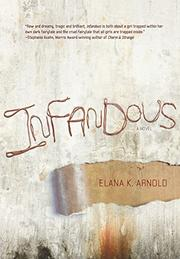 INFANDOUS by Elana K. Arnold