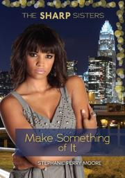 MAKE SOMETHING OF IT by Stephanie Perry Moore