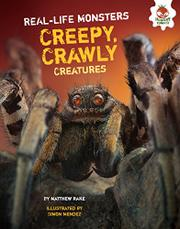 CREEPY, CRAWLY CREATURES by Matthew Rake