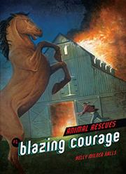 BLAZING COURAGE by Kelly Milner Halls