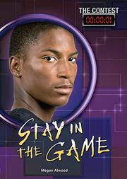 STAY IN THE GAME by Megan Atwood