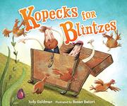 KOPECKS FOR BLINTZES by Judy Goldman