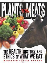 PLANTS VS. MEATS by Meredith Sayles Hughes