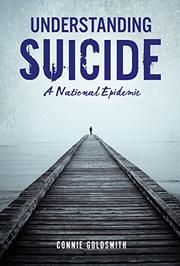 UNDERSTANDING SUICIDE by Connie Goldsmith