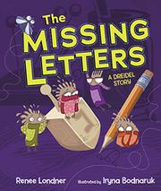 THE MISSING LETTERS by Renee Londner
