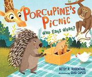 PORCUPINE'S PICNIC by Betsy R. Rosenthal