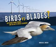 BIRDS VS. BLADES? by Rebecca E. Hirsch