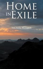 HOME IN EXILE by Felix Kobla