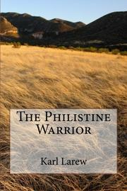 THE PHILISTINE WARRIOR by Karl Larew