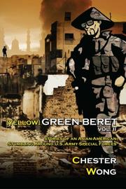YELLOW GREEN BERET, VOLUME II by Chester Wong