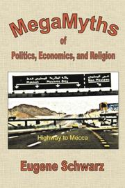 MEGAMYTHS OF POLITICS, ECONOMICS, AND RELIGION by Eugene Schwarz