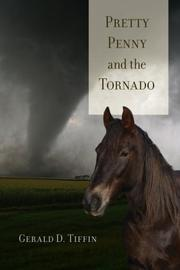 PRETTY PENNY AND THE TORNADO by Gerald D. Tiffin