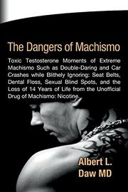 THE DANGERS OF MACHISMO by Albert L. Daw