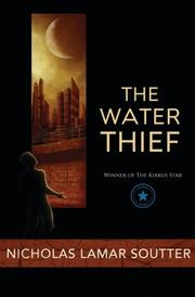 THE WATER THIEF by Nicholas Lamar Soutter