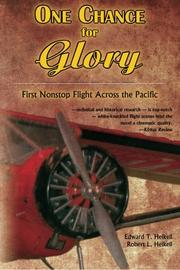 ONE CHANCE FOR GLORY by Edward T.  Heikell