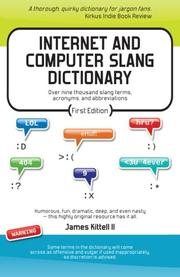INTERNET AND COMPUTER SLANG DICTIONARY by James S. Kittell II