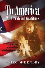 TO AMERICA WITH PROFOUND GRATITUDE by Reiko McKendry