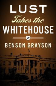 LUST TAKES THE WHITE HOUSE by Benson Grayson