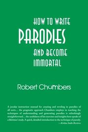HOW TO WRITE PARODIES AND BECOME IMMORTAL by Robert Chambers