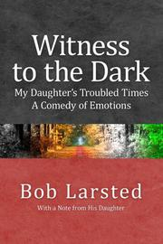 WITNESS TO THE DARK by Bob Larsted