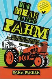OUR YEAR AT THE FAHM by Sara Parker