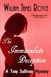 THE IMMACULATE DECEPTION by William James Royce