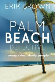 PALM BEACH DETECTIVE by Erik R. Brown