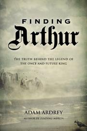 FINDING ARTHUR by Adam Ardrey