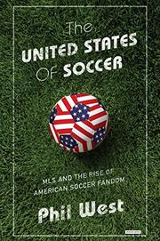 THE UNITED STATES OF SOCCER by Phil West