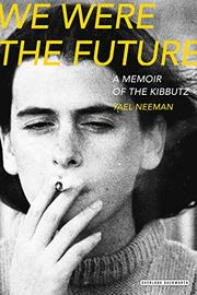 WE WERE THE FUTURE by Yael Neeman