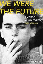 WE WERE THE FUTURE by Yael Neeman