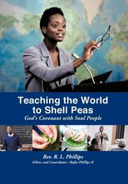 TEACHING THE WORLD TO SHELL PEAS by R.L. Phillips