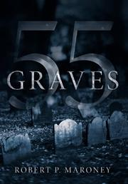 55 Graves by Robert P. Maroney